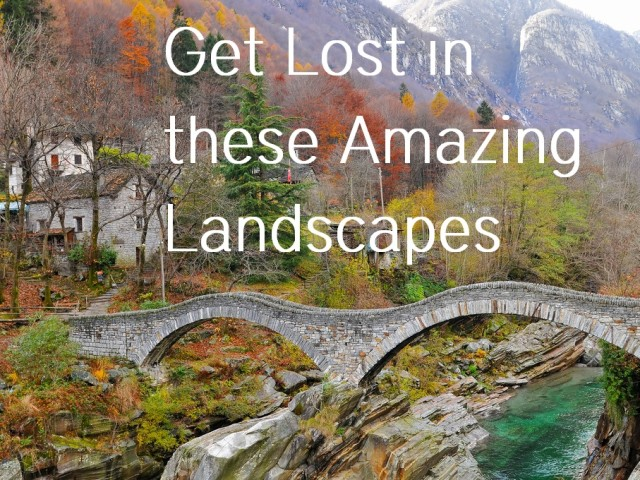 Get Lost in these amazing Landscapes